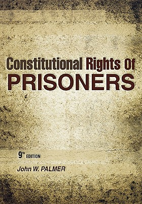 Constitutional Rights of Prisoners By Palmer, John W.